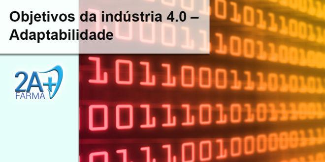 Objetivos da indústria 4.0 – Adaptabilidade
