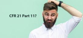 CFR 21 Part 11: O que é? Quando usar? Qual impacto na legislação brasileira?